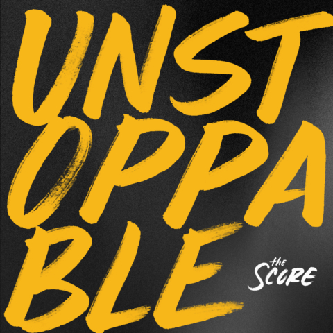 The Score - Unstoppable